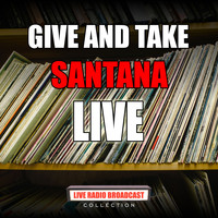 Santana - Give And Take (Live)