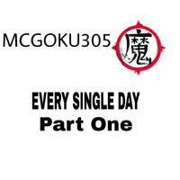 Mcgoku305 - Every Single Day Pt. 1