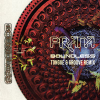 Prana - Boundless (Tongue & Groove Remix)