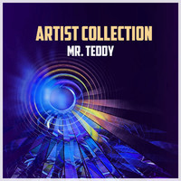Mr. Teddy - Artist Collection