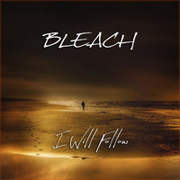 Bleach - I Will Follow (Explicit)