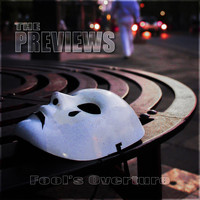 The Previews - Fool's Overture