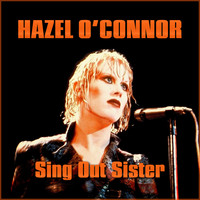 Hazel O'Connor - Sing Out Sister