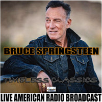 Bruce Springsteen - Timeless Classics (Live)