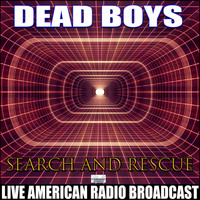 Dead Boys - Search And Rescue (Live)