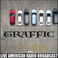 Traffic - Giving To Me (Live)