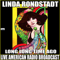 Linda Ronstadt - Long, Long Time Ago (Live)