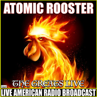 Atomic Rooster - The Greats (Live)