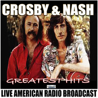 Crosby & Nash - Greatest Hits! (Live)