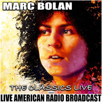 Marc Bolan - The Classics Live (Live)