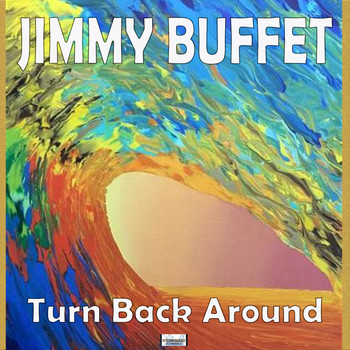 Jimmy Buffett - Turn Back Around (Live)