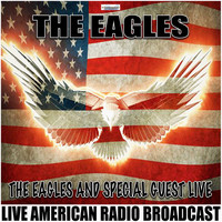The Eagles - The Eagles And Special Guest Live (Live)