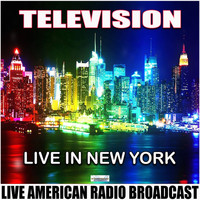 Television - Live In New York (Live)