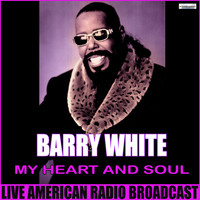 Barry White - My Heart And Soul (Live)