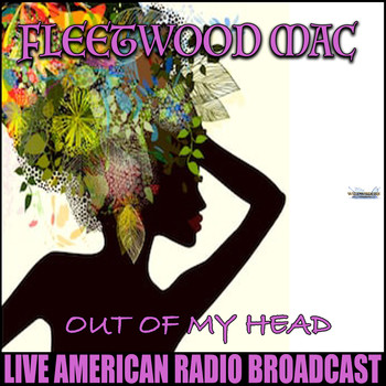 Fleetwood Mac - Out Of My Head (Live)