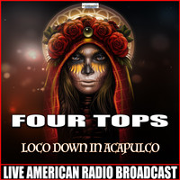 Four Tops - Loco Down In Acapulco (Live)