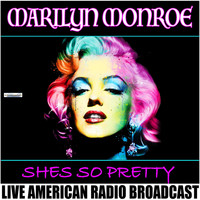 Marilyn Monroe - Shes So Pretty (Live)