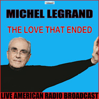 Michel Legrand - The Love That Ended (Live)