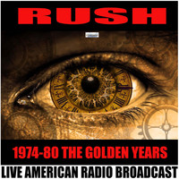 Rush - 1974-80 The Golden Years (Live)