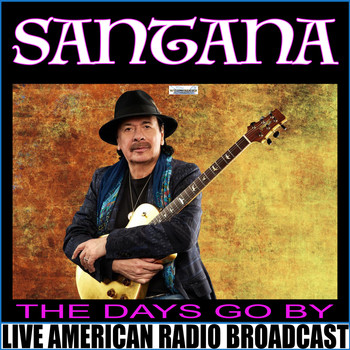 Santana - The Days Go By (Live)