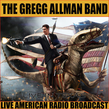 The Gregg Allman Band - Live In Texas (Live)