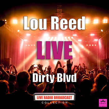 Lou Reed - Dirty Blvd (Live)