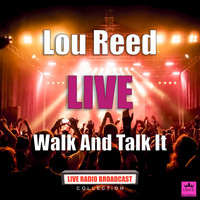 Lou Reed - Walk And Talk It (Live)