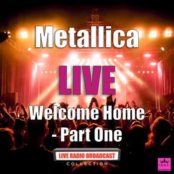 Metallica - Welcome Home Part One (Live)