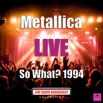Metallica - So What? 1994 (Live)