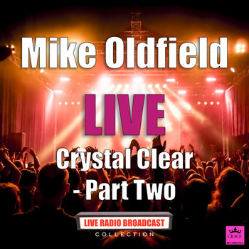 Mike Oldfield - Crystal Clear Part Two (Live)