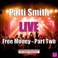 Patti Smith - Free Money Part Two (Live)