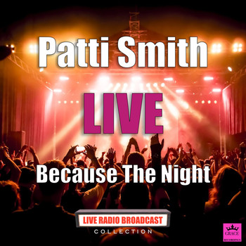 Patti Smith - Because The Night (Live)