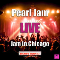 Pearl Jam - Jam In Chicago (Live)