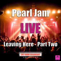 Pearl Jam - Leaving Here Part Two (Live)