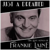 Frankie Laine - Just A Dreamer - The Love Songs of Frankie Laine