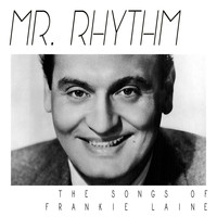 Frankie Laine - Mr. Rhythm - The Songs Of Frankie Laine