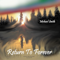 Michael Smith - Return to Forever
