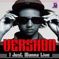 Vershon - I Just Wanna Live (Remastered) (Explicit)