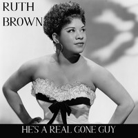 Ruth Brown - He's a Real Gone Guy