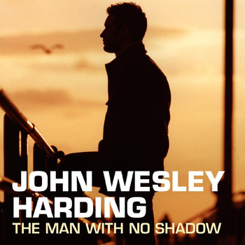 John Wesley Harding - The Man With No Shadow (First Edition)
