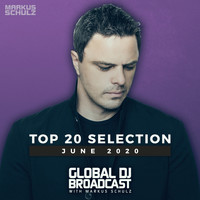 Markus Schulz - Global DJ Broadcast - Top 20 June 2020