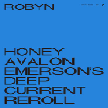 Robyn - Honey (Avalon Emerson's Deep Current Reroll)