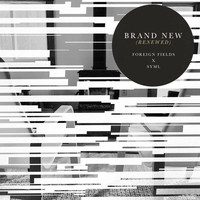 Foreign Fields - Brand New (Renewed)