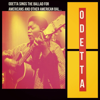 Odetta - Odetta Sings the Ballad for Americans and Other American Ballads (Explicit)