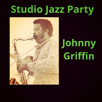 Johnny Griffin - Studio Jazz Party