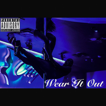 Maurice - Wear It Out (Explicit)