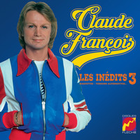Claude François - Les Inédits, Vol. 3 (Maquettes, Versions Alternatives)