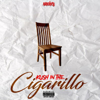 Smokey - Kush in the Cigarillo (Explicit)