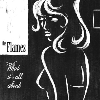 The Flames - What It's All About