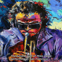 Miles Davis - The Second Half of Miles Davis Performing Live from San Francisco